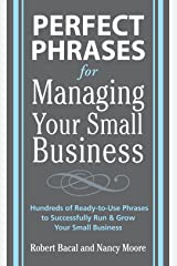 Perfect Phrases for Managing Your Small Business (Perfect Phrases Series) Kindle Edition