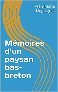 Mémoires d'un paysan bas-breton (French Edition)