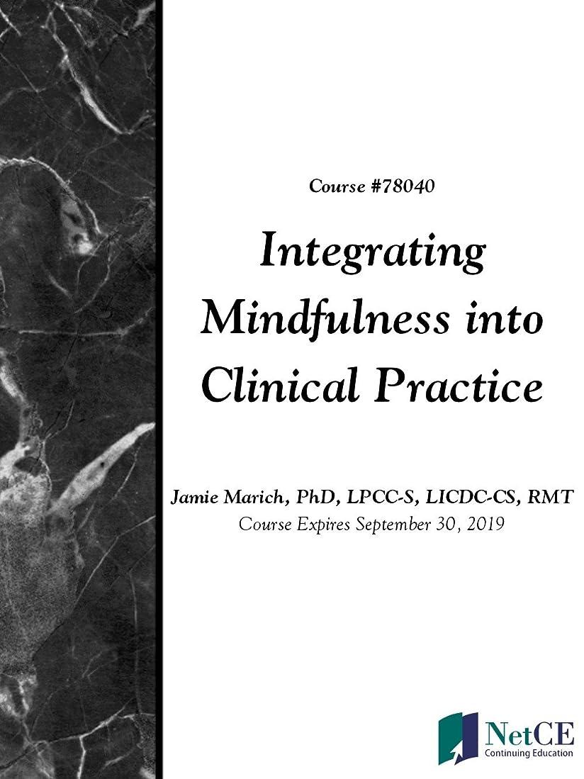 宇宙の洗練スーダンIntegrating Mindfulness into Clinical Practice (English Edition)