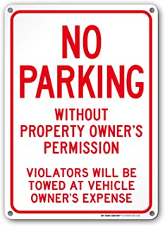 No Parking Sign, No Parking Without Owner's Permission, Violators Will Be Towed at Vehicle Owners Expense, Tow Away Sign, Outdoor Rust-Free Metal, 10