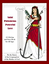 Saint Philomena: Powerful Love: A Coloring and Story Book for All Ages