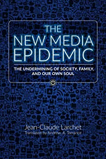 New Media Epidemic: The Undermining of Society, Family, and Our Own Soul