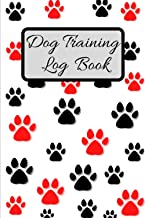 Dog Training Journal: Adapted notebook for tracking your dog's behaviour and education/ it help you train your dog easily ...