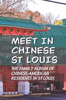 Meet In Chinese St Louis: The Family Album Of Chinese-American Residents In St Louis: Chinese Restaurants