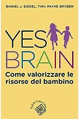 Yes Brain: Come valorizzare le risorse del bambino Formato Kindle