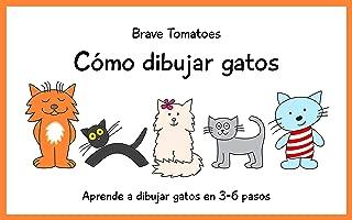 Cómo dibujar gatos (Aprender a dibujar paso a paso para niños nº 4) (Spanish Edition)