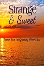 Strange & Sweet: Stories from the Granbury Writers' Bloc