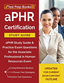 aPHR Certification Study Guide: aPHR Study Guide & Practice Exam Questions for the Associate Professional in Human Resources Exam [Updated for Current Content Outline]