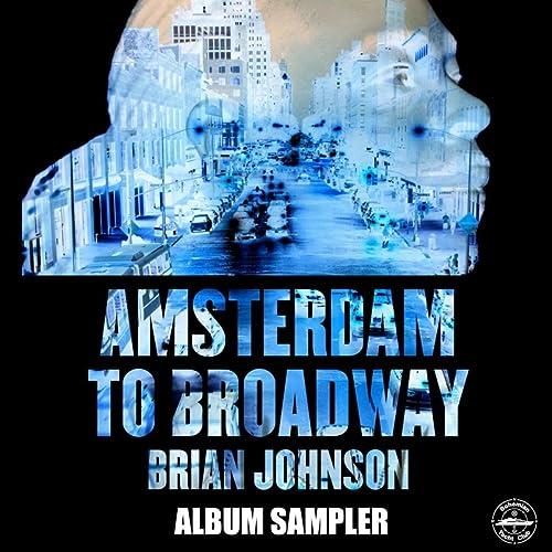 Amsterdam To Broadway Album Sampler by Brian Johnson on
