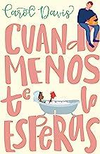 Cuando menos te lo esperas (Spanish Edition)