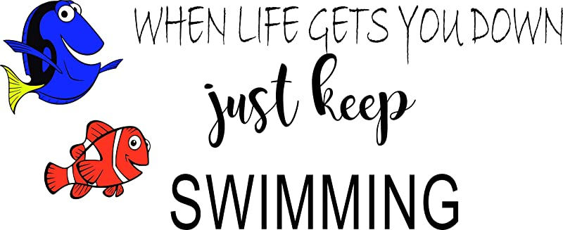 Wall Decal When Life Gets You Down Just Keep Swimming Finding Nemo Quote Baby Kid Childrens Girl Boy Picture Art Mural Custom Wall Decal Vinyl Sticker 12 Inches X 24 Inches