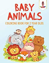 Baby Animals : Coloring Book for 2 Year Olds