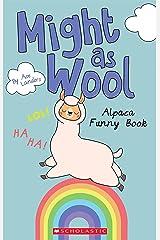 Might as Wool (Media tie-in): Alpaca Funny Book Kindle Edition