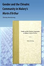 Gender and the Chivalric Community in Malory's Morte D'Arthur