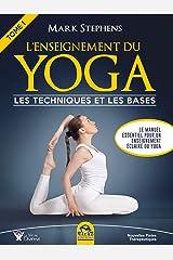 L'Enseignement du Yoga - Tome 1: Les techniques et les bases (Nouvelles pistes thérapeutiques) (French Edition) Kindle Edition