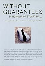 Without Guarantees: In Honour of Stuart Hall