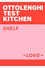Ottolenghi Test Kitchen: Shelf Love Kindle Edition