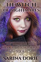 The Witch of Nightmares: Dark Fairy Tales of Magic and Mystery (The Trouble With Hedge Witches)
