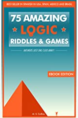 75 amazing logic riddles and games: Answers just one click away. Kindle Edition