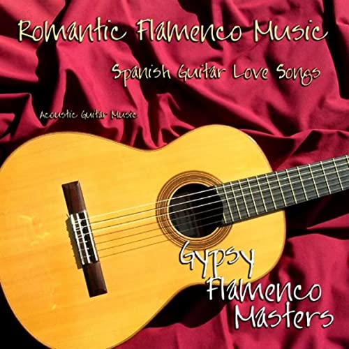 Romantic Flamenco Music, Spanish Guitar Love Songs, Acoustic ...