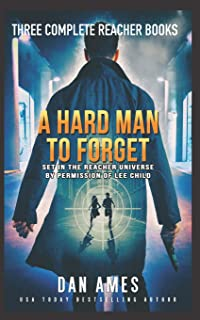 A Hard Man to Forget: The Jack Reacher Cases Complete Books #1, #2 &#3