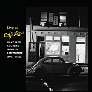 Live at Caffe Lena: Music from America's Legendary Coffeehouse, 1967-2013