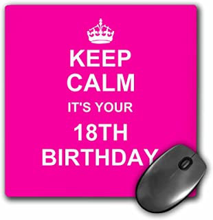 3dRose LLC 8 x 8 x 0.25 Inches Mouse Pad Keep Calm its Your 18th Birthday Hot Pink Girls Fun Stay Calm About Turning Eighteen Adult (mp_157651_1)