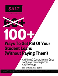 100+ Ways to Get Rid of Your Student Loans (Without Paying Them)