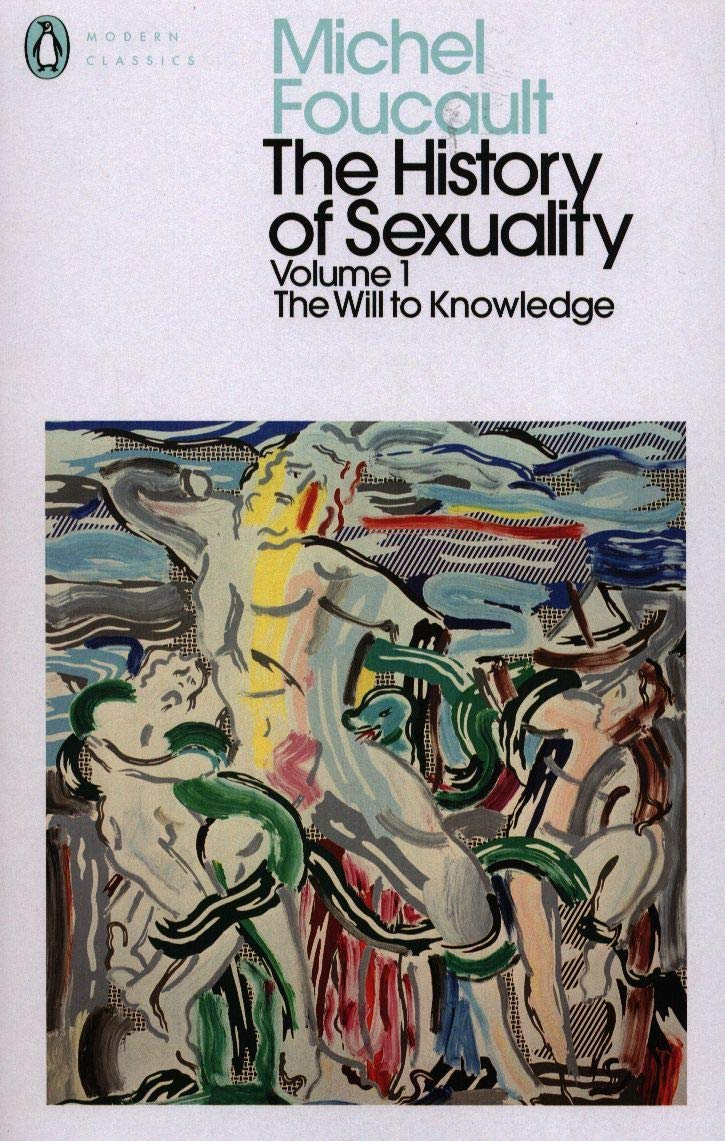 The history of sexuality: 1: the will to knowledge (Penguin Modern Classics)