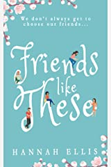 Friends Like These Kindle Edition