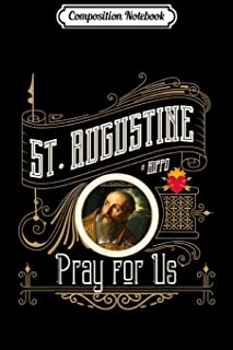 Composition Notebook: St. Augustine of Hippo Pray for Us City God Catholic Gift Journal/Notebook Blank Lined Ruled 6x9 100...