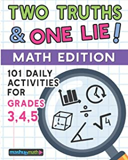 101 Two Truths and One Lie! Math Activities for Grades 3, 4, and 5: 101 Daily Math Practice Activities for Elementary Math...