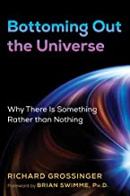 Bottoming Out the Universe: Why There Is Something Rather than Nothing