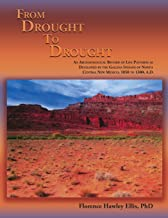 From Drought to Drought, An Archaeological Record of Life Patterns as Developed by the Gallina Indians of North Central New Mexico, 1050 to 1300, A.D.