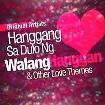 Hanggang Sa Dulo Ng Walang Hanggan and Other Love Themes