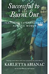 Successful to Burnt Out: Featuring experiences of Autistic women (I've been there too, darl Book 1) Kindle Edition