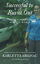 Successful to Burnt Out: Featuring experiences of Autistic women (I've been there too, darl Book 1)