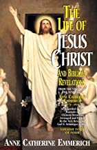 Life of Jesus Christ and Biblical Revelations Volume 4 (with Supplemental Reading: A Brief Life of Christ) [Illustrated]