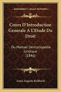 Cours D'Introduction Generale A L'Etude Du Droit: Ou Manuel Dencyclopedie Juridique (1846)