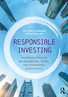 Responsible Investing: An Introduction to Environmental, Social, and Governance Investments