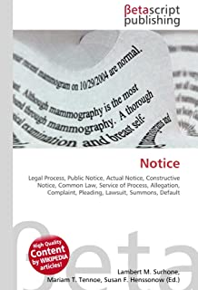 Notice: Legal Process, Public Notice, Actual Notice, Constructive Notice, Common Law, Service of Process, Allegation, Comp...