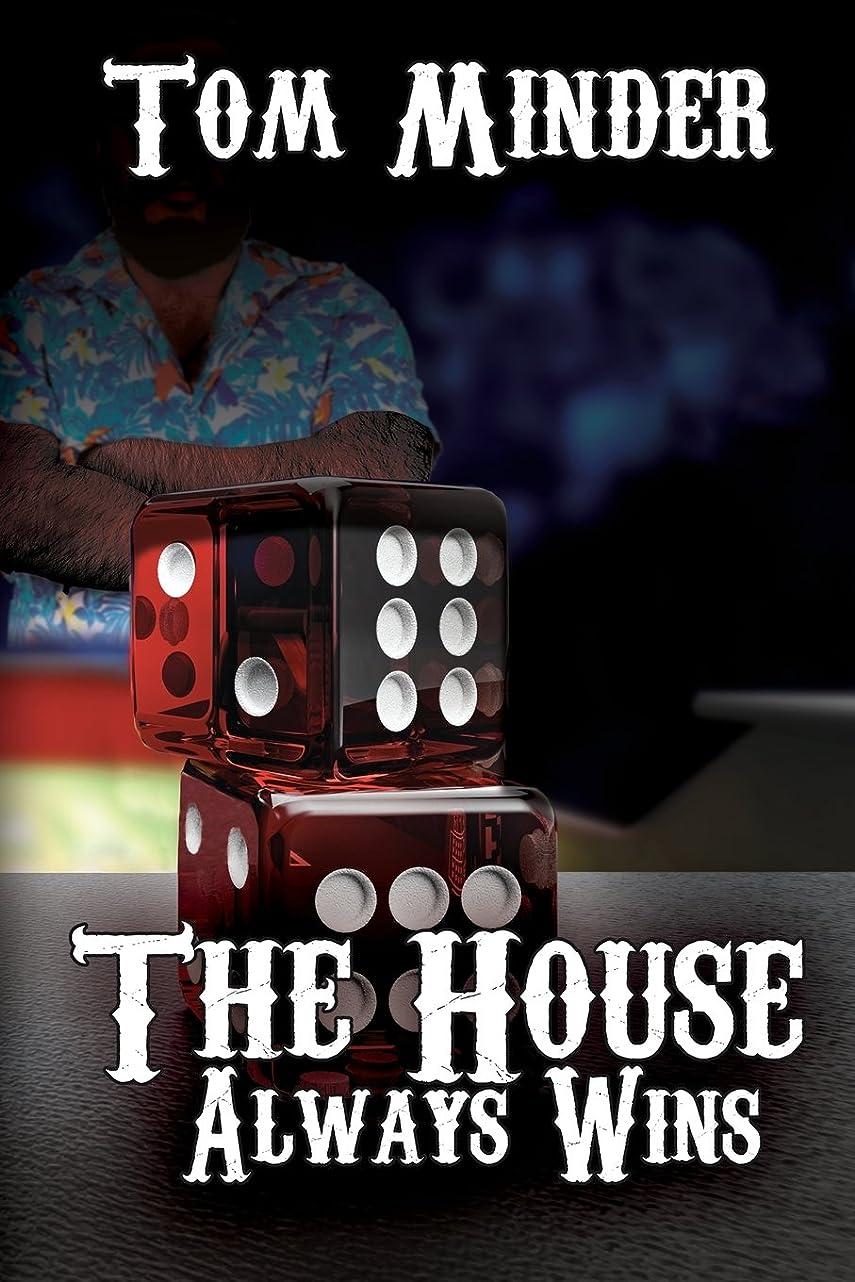 精通したルーフうねるThe House Always Wins