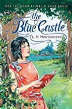 The Blue Castle annotated (English Edition)