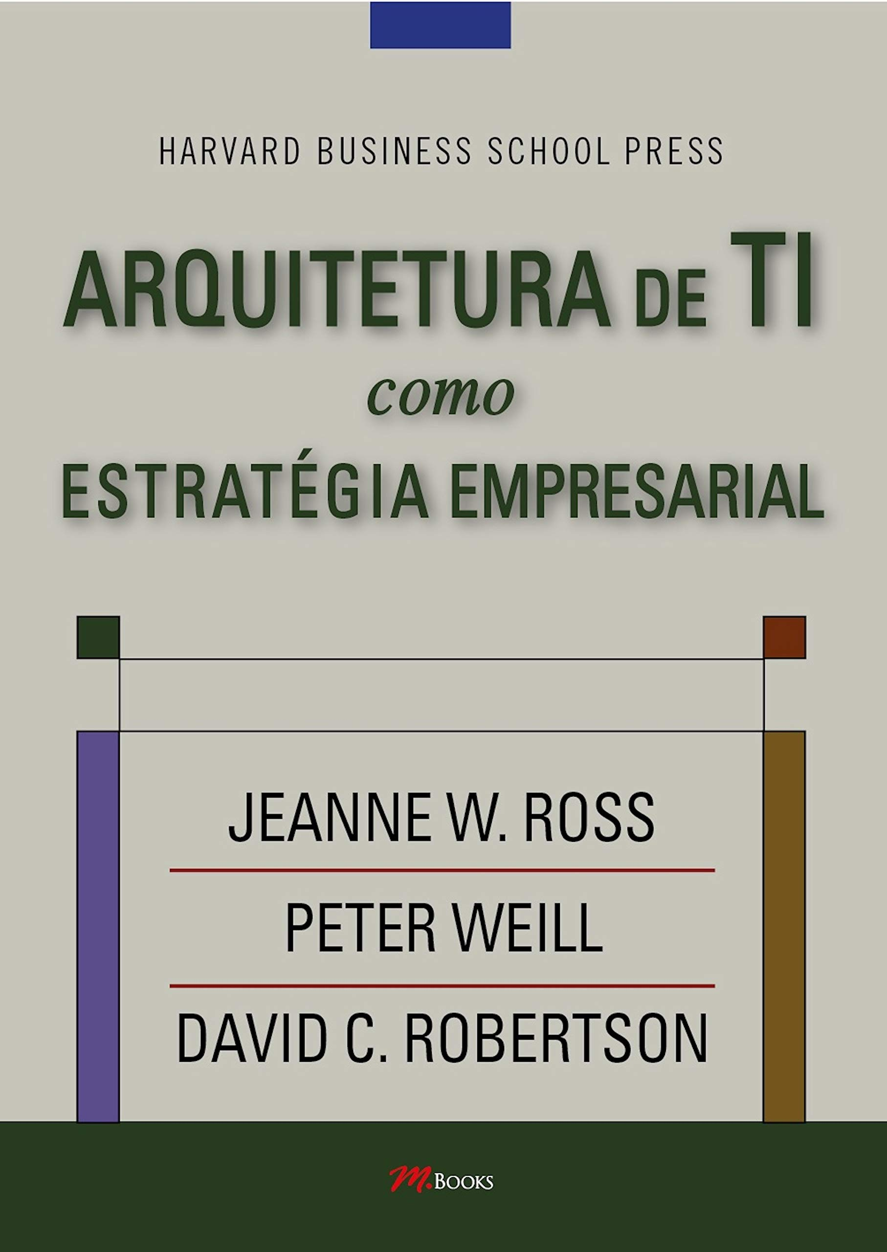 Arquitetura de TI como estratégia empresarial (Portuguese Edition)