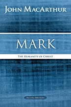 Mark: The Humanity of Christ (MacArthur Bible Studies)