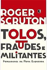 Tolos, fraudes e militantes: Pensadores da Nova Esquerda eBook Kindle