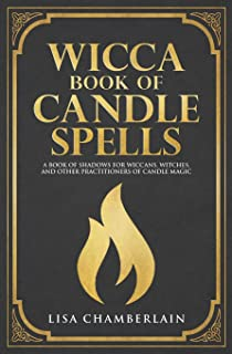 Wicca Book of Candle Spells: A Beginner's Book of Shadows for Wiccans, Witches, and Other Practitioners of Candle Magic