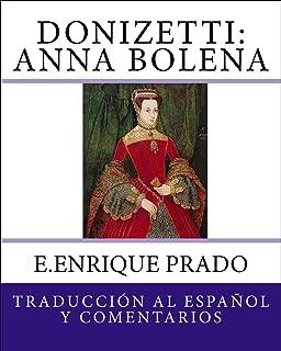 Donizetti: Anna Bolena: Traduccion al Espanol y Comentarios (Opera en Espanol) (Spanish Edition)