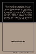 [ { SILVERCHAIR ALBUMS, INCLUDING: LIVE FROM FARAWAY STABLES, THE BEST OF VOLUME 1, ACROSS THE GREAT DIVIDE TOUR (DVD), OUT TAKES AND MISS TAKES, EMOTION } ] by Hephaestus Books (AUTHOR) Sep-29-2011 [ Paperback ]