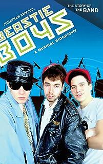 Beastie Boys: A Musical Biography